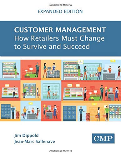 Customer Management (Expanded Edition): How Retailers Must Change to Survive and Succeed