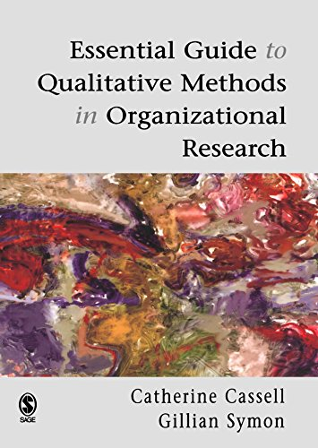 Essential Guide to Qualitative Methods in Organizational Research