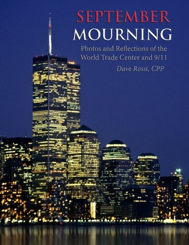 September Mourning: Photos and Reflections of The World Trade Center and 9/11