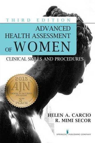 Advanced Health Assessment of Women, Third Edition: Clinical Skills and Procedures (Advanced Health Assessment of Women: Clinical Skills and Pro) by Helen Carcio MS MEd ANP-BC (2014-10-10)