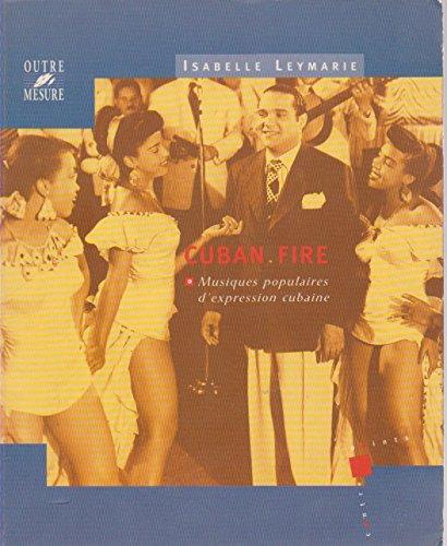 Cuban Fire. Musique d'expression cubaine