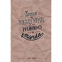 Manual para Sobrevivir en este Mundo de Mierda by Laura Sánchez Salinas (2014-04-01)