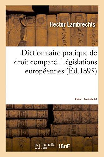 Dictionnaire pratique de droit comparé. Législations européennes. Partie 1. Fascicule 4-7 par Hector Lambrechts