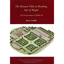 The Roman Villa at Brading, Isle of Wight: The Excavations of 2008-10