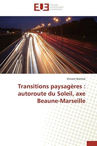 Transitions paysagères : autoroute du Soleil, axe Beaune-Marseille (Omn.Univ.Europ.)