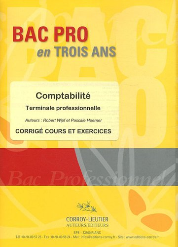 Bac pro en trois ans - Comptabilité Tle professionnelle: Corrigé cours et exercices