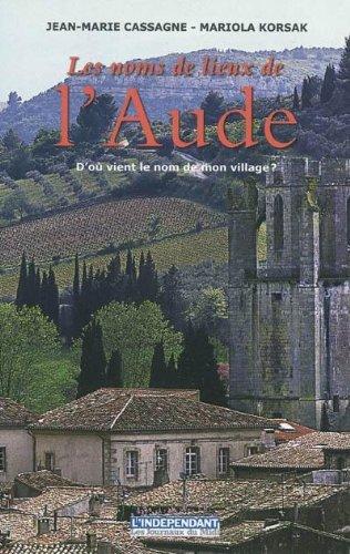 Les noms de lieux de l'Aude : D'o vient le nom de mon village ?