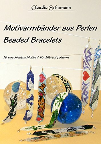 Motivarmbänder aus Perlen /Beaded Bracelets: 16 verschiedene Motive /16 different patterns