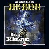 John Sinclair - Folge 2000: Das Höllenkreuz. (Geisterjäger John Sinclair, Band 2000)