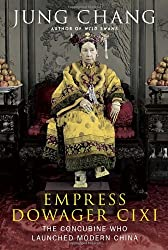 Empress Dowager Cixi: The Concubine Who Launched Modern China by Jung Chang (2013-10-29)