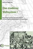Das moderne Weltsystem, Bd.1, Die Anfänge kapitalistischer Landwirtschaft und die europäische Weltökonomie im 16. Jahrhundert
