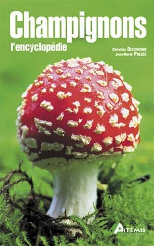 Champignons, l'encyclopédie par Jean-Marie Polese