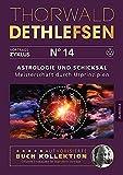 Astrologie und Schicksal - Meisterschaft durch Urprinzipien: Band 14 - Thorwald Dethlefsen