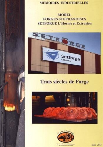 Morel, Forges Stéphanoises, Setforge : Trois siècles de forge
