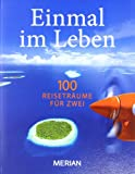 Einmal im Leben Bd. 2: 100  Reiseabenteuer für Zwei (MERIAN Solitäre) bei Amazon kaufen