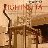 Toscana: Zighinetta - Sonate e canti per il ballo imparati e interpretati a orecchio in Val di Sieve