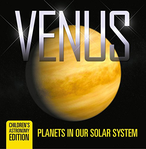 Venus: Planets in Our Solar System | Children's Astronomy Edition (English Edition)