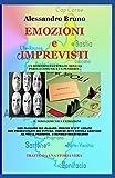 EMOZIONI E IMPREVISTI: Un romanzo illustrato dove la parola comunica un pensiero... ...il tono comunica l'emozioni.