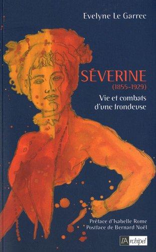 Séverine (1855-1929) : Vie et combats d'une frondeuse