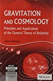 Gravitation And Cosmology: Principles And Applications Of The General Theory Of Relativity - Steven Weinberg