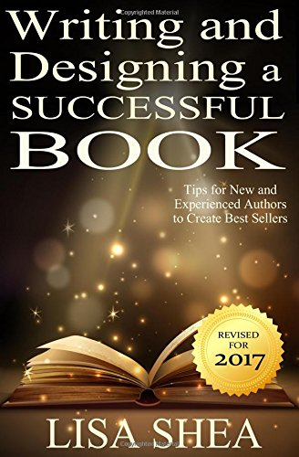 Writing and Designing a Successful Book: Tips for New and Experienced Authors to Create Best Sellers: Volume 1 (Author Essentials)