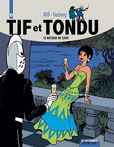Tif et Tondu, Tome 32 à 39 : Le retour de choc : Traitement de choc ; Choc 235 ; Dans les griffes de la main blanche ; Coups durs -