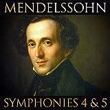 Mendelssohn - Symphonies 4 & 5