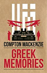 Greek Memories by Compton Mackenzie (2012-09-04)