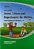 Sonne, Schnee und Regenbogen: das Wetter (PR): Grundschule, Sachunterricht, Klasse 3-4 - Sarah Schneider
