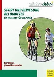 Sport und Bewegung bei Diabetes - Ein Ratgeber für die Praxis (Behinderte machen Sport)