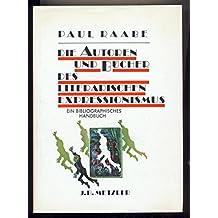 Die Autoren und Bücher des literarischen Expressionismus. Ein bibliographisches Handbuch