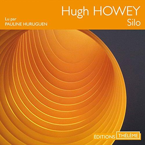 Silo: Silo 1 par Hugh Howey