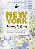 Kochbuch: New York Breakfast. Die besten Rezepte für Frühstück und Brunch aus der Stadt, die niemals schläft.