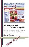 Mit eBay aus der Arbeitslosigkeit: Die gute Alternative - absolut