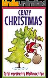 Crazy Christmas - total verdrehte Weihnachten
