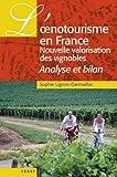 Telecharger Livres L oenotourisme en France nouvelle valorisation des vignobles Analyse et bilan (PDF,EPUB,MOBI) gratuits en Francaise