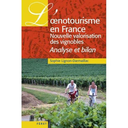 L'oenotourisme en France, nouvelle valorisation des vignobles : Analyse et bilan