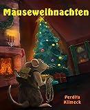 Buchinformationen und Rezensionen zu Mäuseweihnachten von Perdita Klimeck