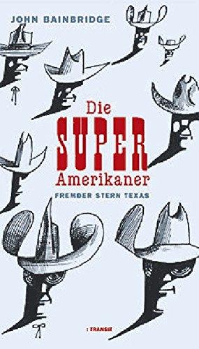 Die Super-Amerikaner: Fremder Stern Texas