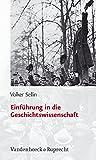 Einführung in die Geschichtswissenschaft (Sammlung Vandenhoeck) (Forschungen Zur Systematischen Und Okumenischen Theologie) - Volker Sellin