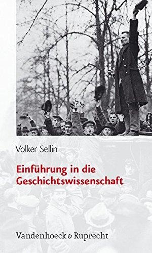 Einführung in die Geschichtswissenschaft (Sammlung Vandenhoeck) (Forschungen Zur Systematischen Und Okumenischen Theologie)