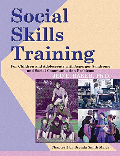 Social Skills Training for Children and Adolescents with Asperger Syndrome and Social-Communications Problems por Jed E. Baker