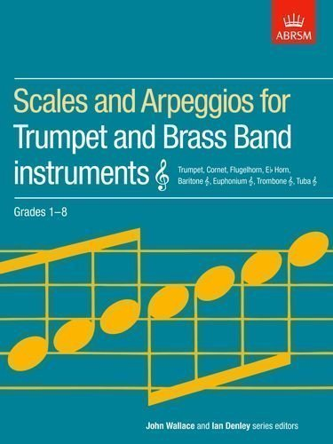 Scales and Arpeggios for Trumpet and Brass Band Instruments, Treble Clef, Grades 1-8 (ABRSM Scales & Arpeggios) by ABRSM (1995)