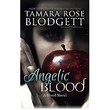 Angelic Blood (The Blood Series) (Volume 5) by Tamara Rose Blodgett (2015-04-03)
