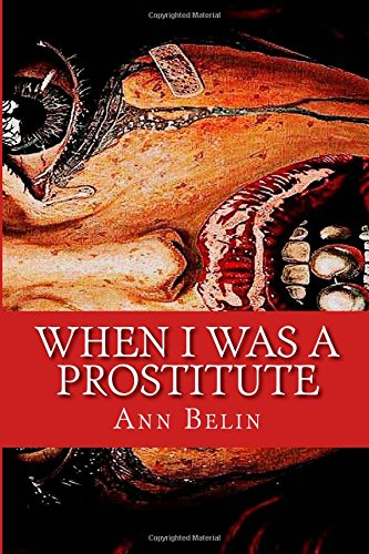 When I Was a Prostitute: Based on real life story