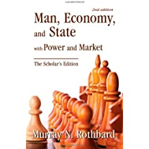 Man, Economy, and State with Power and Market, Scholar's Edition by Murray N. Rothbard (2011-05-04)