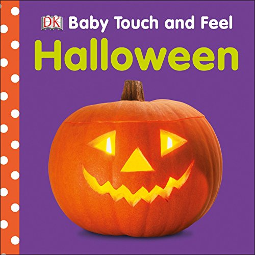 Baby Touch & Feel: Halloween (Baby Touch and Feel) por Dk