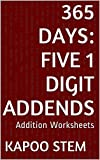 365 Addition Worksheets with Five 1-Digit Addends: Math Practice Workbook (365 Days Math Addition Series 16)
