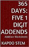 365 Addition Worksheets with Five 1-Digit Addends: Math Practice Workbook (365 Days Math Addition Series 16)