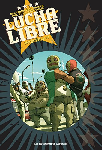 Lucha Libre, Intégrale, Tome 1 :